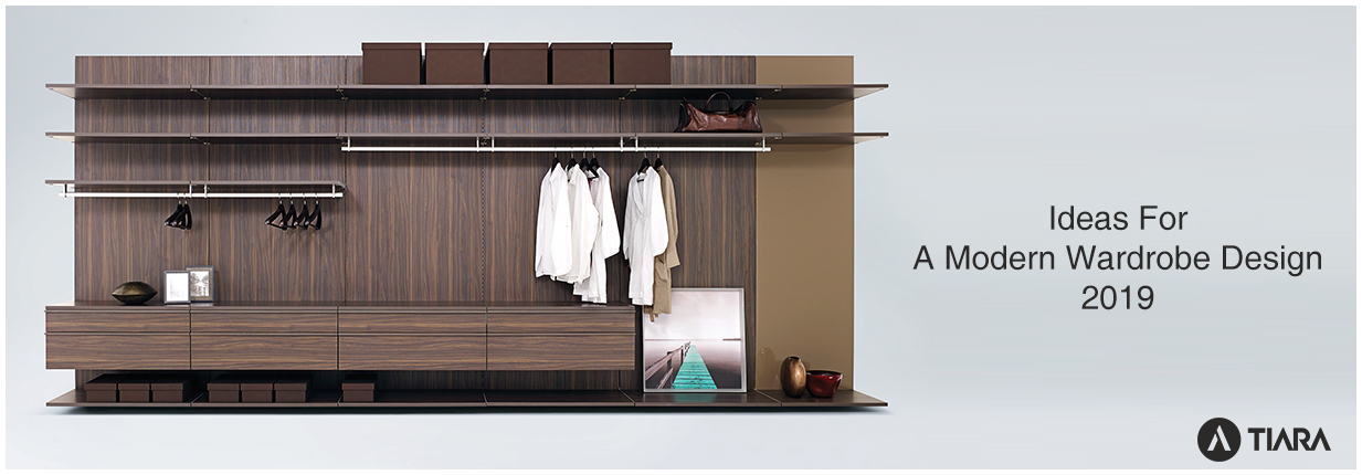 Ideas For A Modern Wardrobe Design 2019-Tiara Furniture Systems