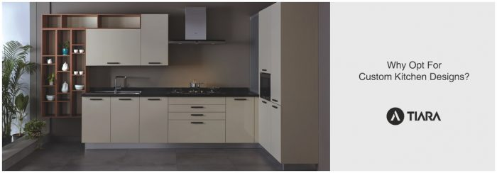Why Opt For Custom Kitchen Designs-Tiara Furniture Systems in Ahmedabad